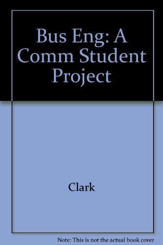 Business English: and Communication Student Projects: Clark, Scott H.