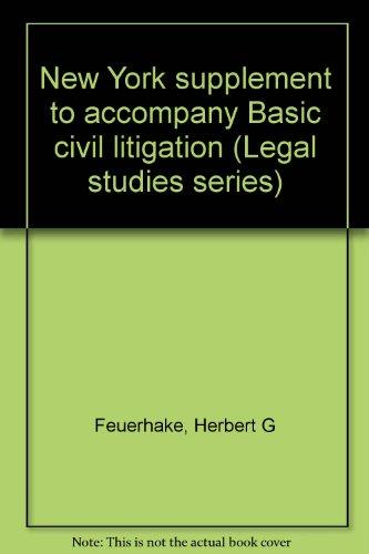 9780028012841: New York supplement to accompany Basic civil litigation (Legal studies series)