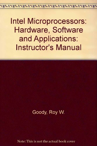 9780028018133: Intel Microprocessors: Hardware, Software and Applications: Instructor's Manual