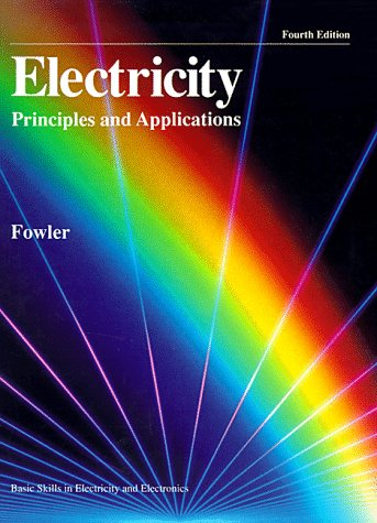 9780028018324: Electricity: Principles and Applications (Basic skills in electricity and electronics)