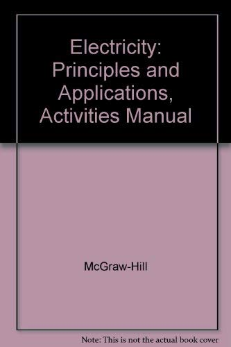 9780028018348: Electricity: Principles and Applications, Activities Manual