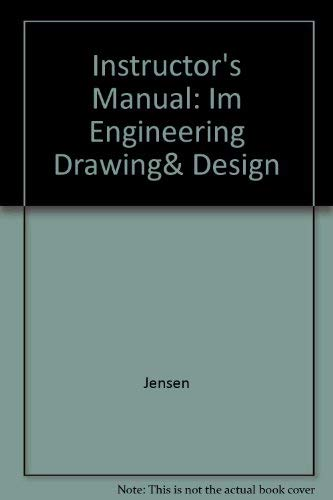 Instructor's Wraparound Edition: Engineering Drawing and Design: Dennis Short, Jay