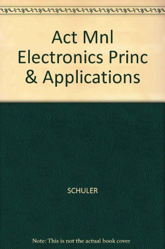 9780028018461: Activities  Manual for  Electronics Principles  & Applications 4th Edition
