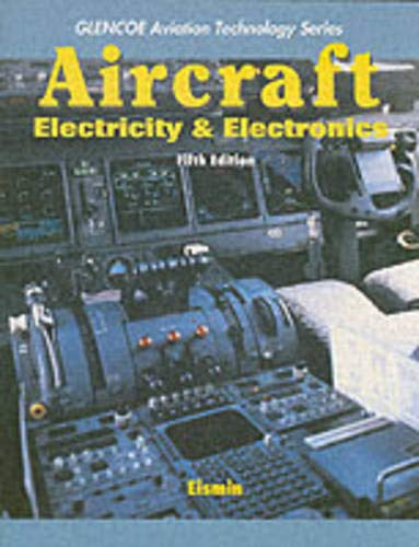 9780028018591: Aircraft Electricity and Electronics (Glencoe's Aviation Technology Series)