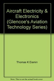 9780028018614: Aircraft Electricity & Electronics (Glencoe's Aviation Technology Series)