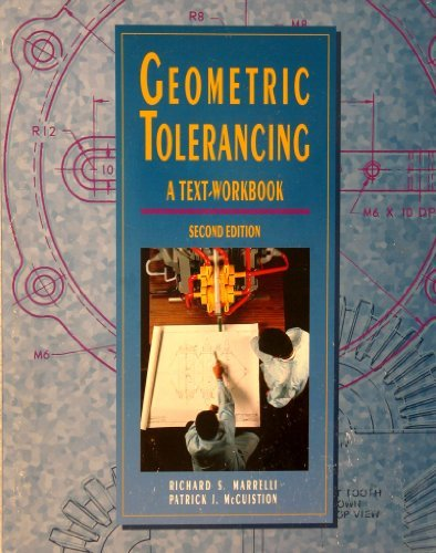 9780028018829: Geometric Tolerancing Text/Workbook to accompany Engineering Drawing and Design