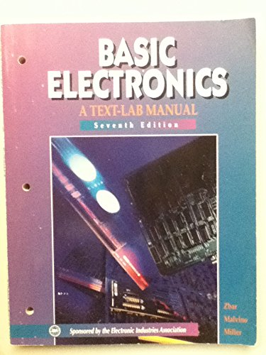 Basic Electronics: A Text-Lab Manual (The Basic Electricity-Electronics): Paul B. Zbar; Albert Paul...