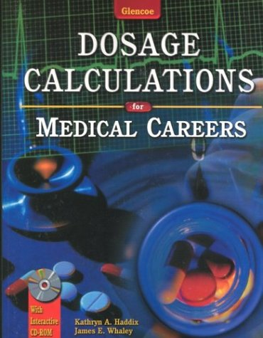9780028021898: Dosage Calculations for Medical Careers, Student Text