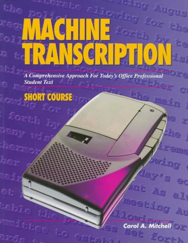 9780028022208: Machine Transcription: A Comprehensive Approach for Today's Office Professional : Student Text : Short Course