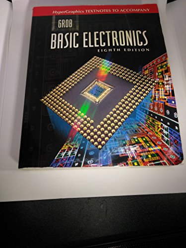 9780028022635: Hypergraphic Textnotes to Accompany Grob Basic Electronics, Eighth Edition