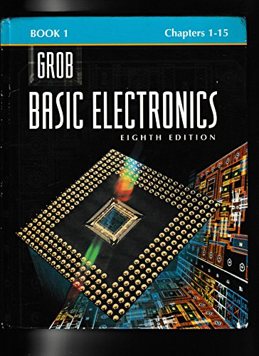 Basic Electronics: Chapters 1-15 (Grob Basic Electronics,: Bernard Grob
