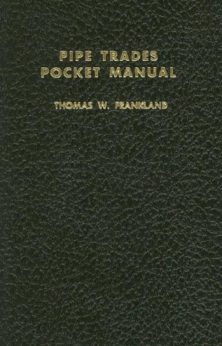 Pipe Trades Pocket Manual: Frankland, Thomas W.