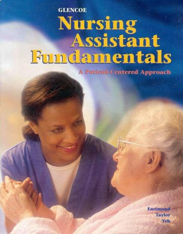 9780028024240: Glencoe Nursing Assistant Fundamentals: A Patient Centered Approach