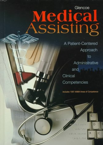9780028024288: Glencoe Medical Assisting A Patient-Centered Approach to Administrative and Clinical Competencies