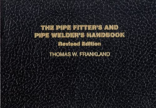 9780028024905: The Pipe Fitter's and Pipe Welder's Handbook