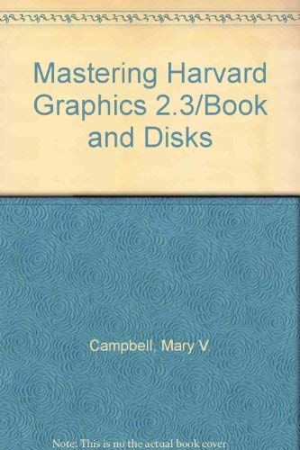 9780028025780: Mastering Harvard Graphics 2.3/Book and Disks