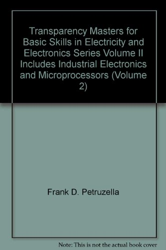 9780028025988: Transparency Masters for Basic Skills in Electricity and Electronics Series Volume II Includes Industrial Electronics and Microprocessors (Volume 2)