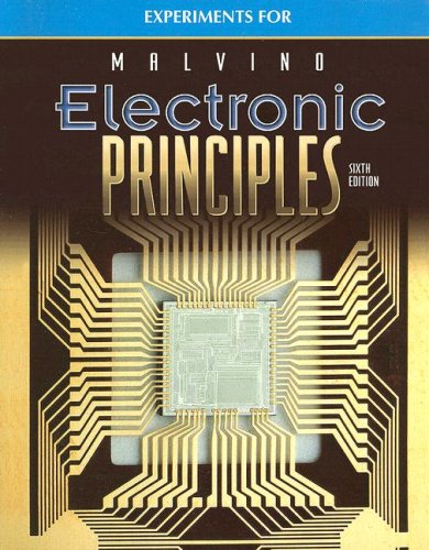 Electronic Principles, Experiments Manual: Albert Malvino
