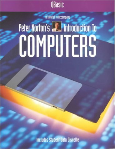 Qbasic: A Tutorial to Accompany Peter Norton's Introduction to Computers (9780028029047) by Peter Norton; Bob Albrecht; Don Inman