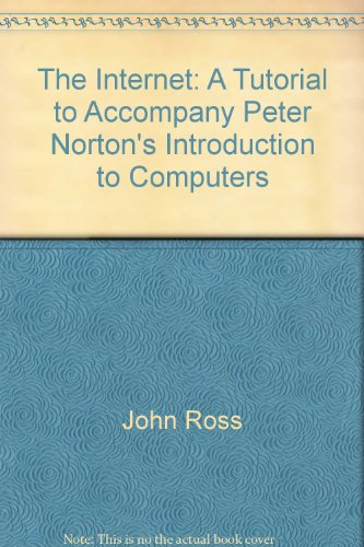 9780028029634: The Internet: A tutorial to accompany Peter Norton's Introduction to computers