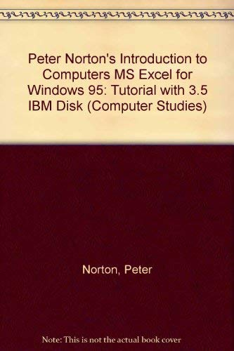 9780028029856: Peter Norton's Introduction to Computers: MS Excel for Windows 95 Tutorial (Computer Studies)