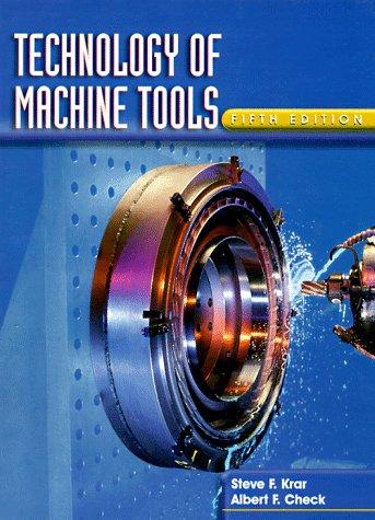 Technology of Machine Tools: Stephen F. Krar,