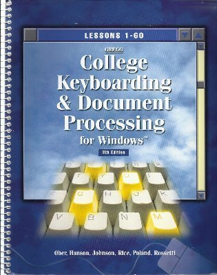 9780028031613: Gregg College Keyboarding and Document Processing for Windows: Lessons 1-60