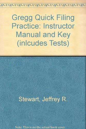 9780028032443: Gregg Quick Filing Practice: Instructor Manual and Key (inlcudes Tests)