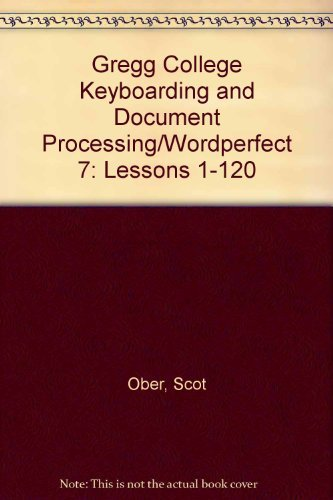 9780028032726: Gregg College Keyboarding and Document Processing/Wordperfect 7: Lessons 1-120