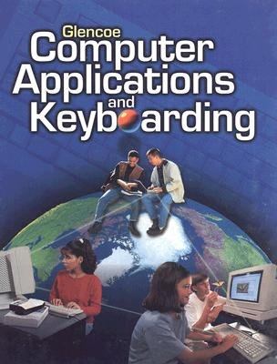 9780028032849: Glencoe Computer Applications and Keyboardings