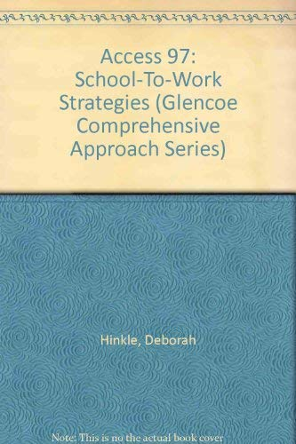 9780028033358: Access 97: School-To-Work Strategies (Glencoe Comprehensive Approach Series)