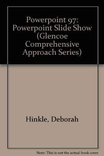 9780028035772: Powerpoint 97: Powerpoint Slide Show (Glencoe Comprehensive Approach Series)