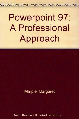 Powerpoint 97: A Professional Approach: Margaret Marple, Sharon
