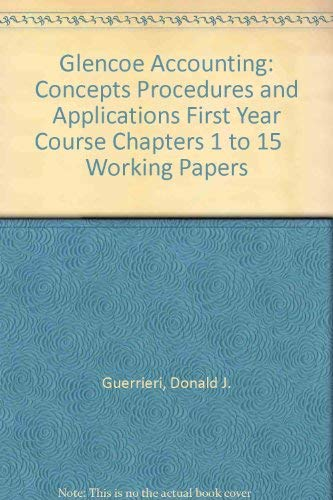 9780028036229: Glencoe Accounting: Concepts Procedures and Applications First Year Course Chapters 1 to 15    Working Papers