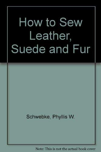 9780028037509: How to Sew Leather, Suede and Fur