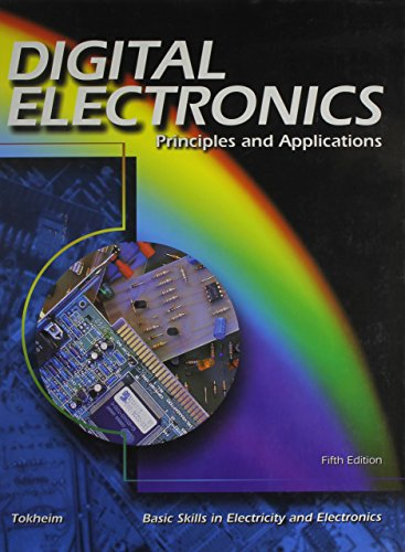 Digital Electronics 9780028041612 This text covers updated contents such as optoisolators, stepper motors, electronic simulation software, digital capacitance meters, optical encoding, LEDs, logic probes and arithmetic logic units.