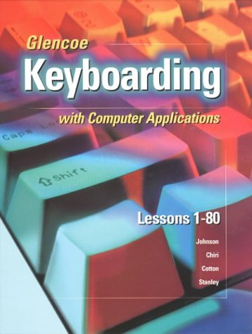 9780028041728: Glencoe Keyboarding with Computer Applications, Short Course, Spiral-Bound Student Edition, Lessons 1-80