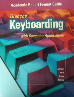9780028041933: Glencoe Keyboarding with Computer Applications - Academic Report Format Guide