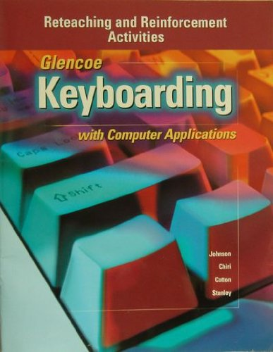 9780028042374: Glencoe Keyboarding with Computer Applications - Reteaching and Reinforcement Activities