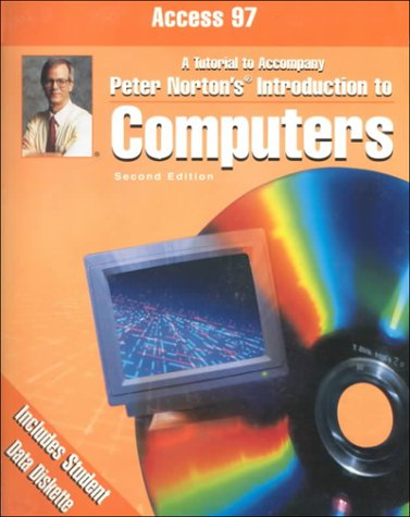 9780028043524: Microsoft Access 97: A Tutorial to Accompany Peter Norton's Introduction to Computers