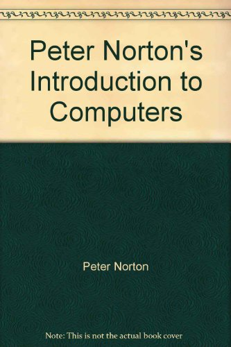 9780028044125: Peter Norton's Introduction to Computers
