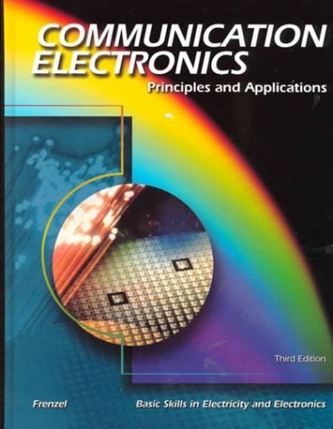 9780028048376: Communication Electronics: Principles and Applications (Basic Skills in Electricity and Electronics)
