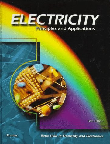 Electricity: Principles and Applications: Richard J Fowler,
