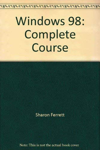 9780028048918: Windows 98: Complete Course by Sharon Ferrett