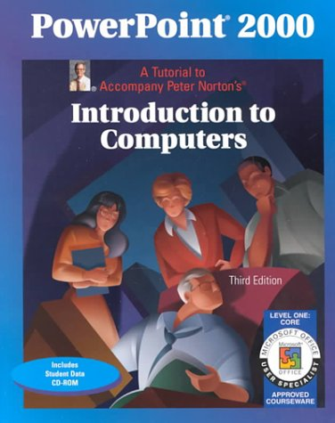 9780028049229: PowerPoint 2000 Level 1 Core: A Tutorial to Accompany Peter Norton Introduction to Computers Student Edition