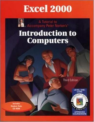 9780028049243: Excel 2000 Level 1 Core: A Tutorial to Accompany Peter Norton Introduction to Computers Student Edition