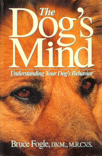 9780028055138: The Dog's Mind: Understanding Your Dog's Behavior