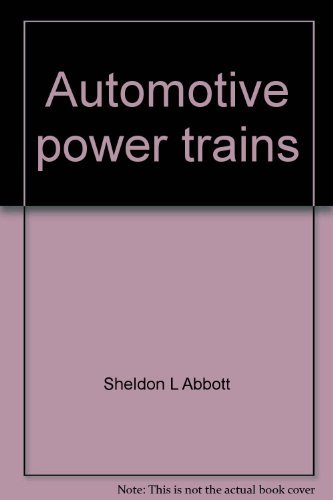 9780028101309: Automotive power trains: A text-lab manual (Glencoe automotive technology series)