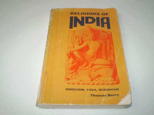 9780028111001: Religions of India: Hinduism, Yoga, Buddhism (Contemporary theology series)