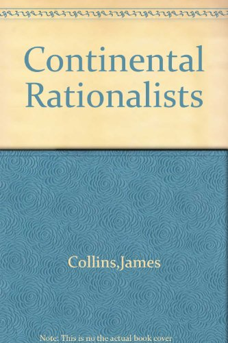 9780028134802: Continental Rationalists: Descartes, Spinoza, Liebniz